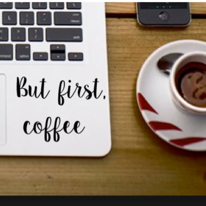 but first, coffee laptop decal - $3.50+