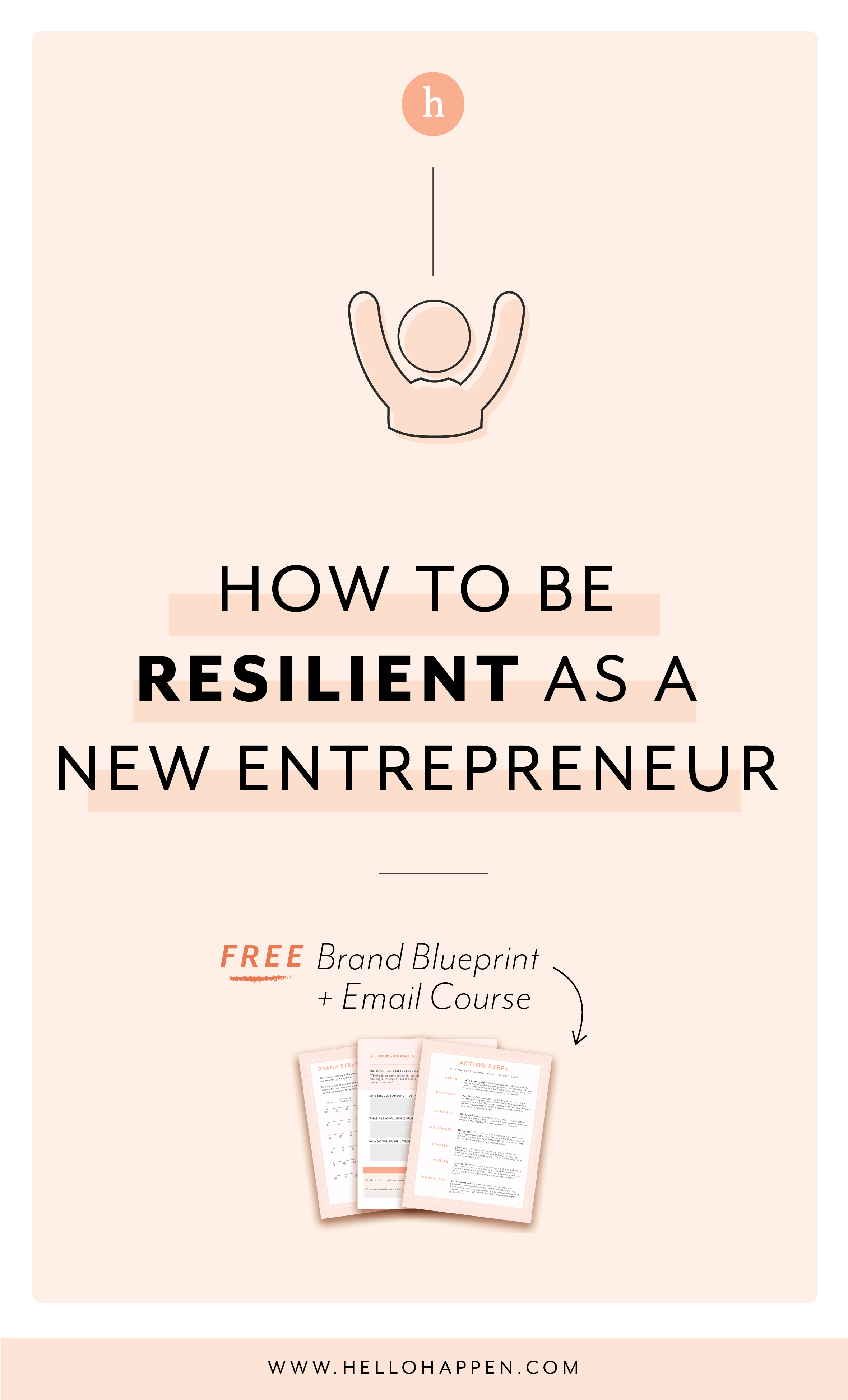 As a new entrepreneur, you need to be resilient! Here are tips for making it happen. Read the post, plus download the free Brand Blueprint + email course. #businesscoaching // Hellohappen Brand Strategy