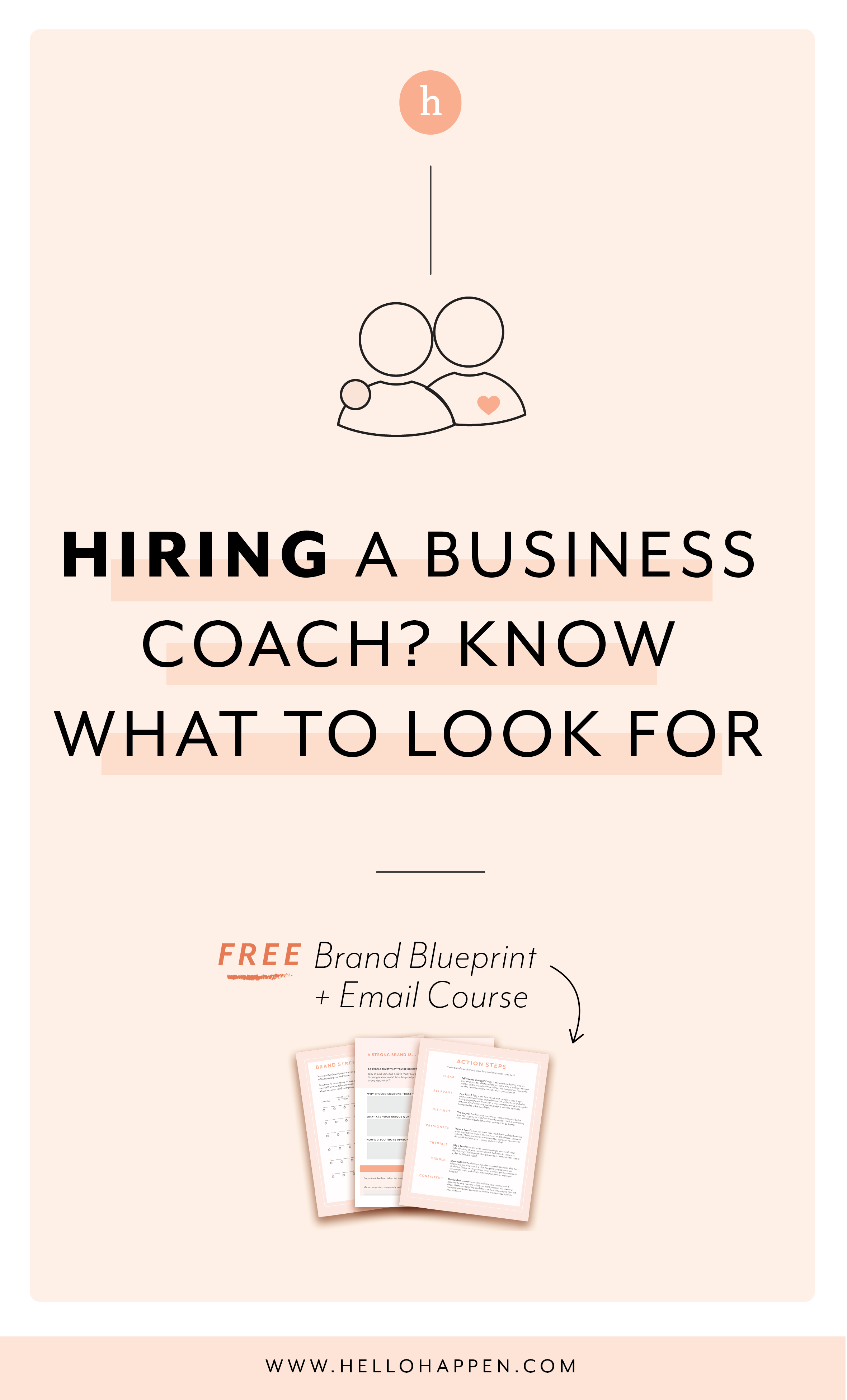 Hiring a business coach? Know what you look for! Read the post, plus download the free Brand Blueprint + email course. #businesscoaching // Hellohappen Brand Strategy