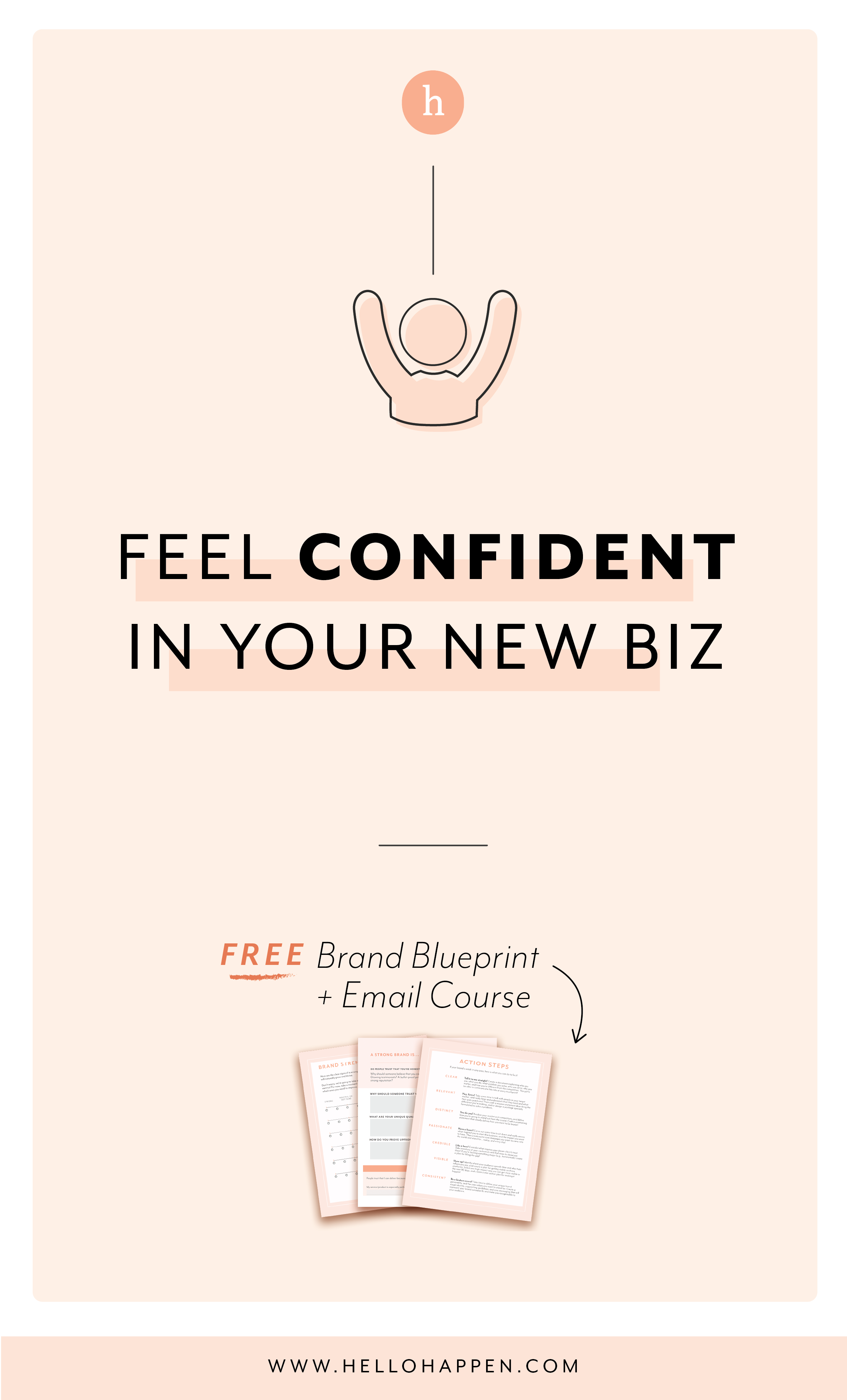 How to feel confident in your new biz or project (for entrepreneurs)! Read the post, plus download the free Brand Blueprint + email course. #newentrepreneur #confidententrepreneur // Hellohappen Brand Strategy