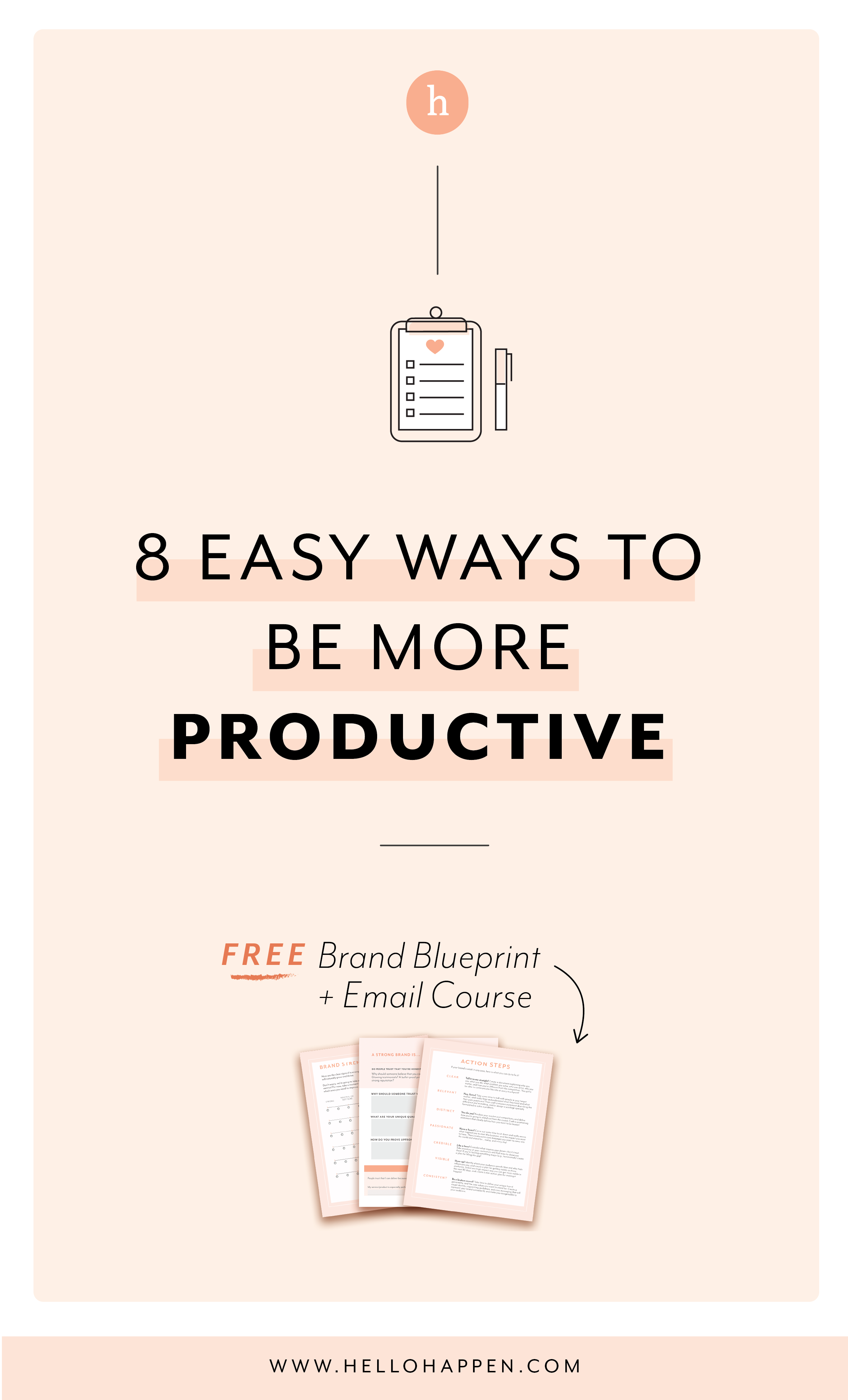 8 super easy ways to be more productive (for entrepreneurs)! Read the post, plus download the free Brand Blueprint + email course. #productivitytips // Hellohappen Brand Strategy