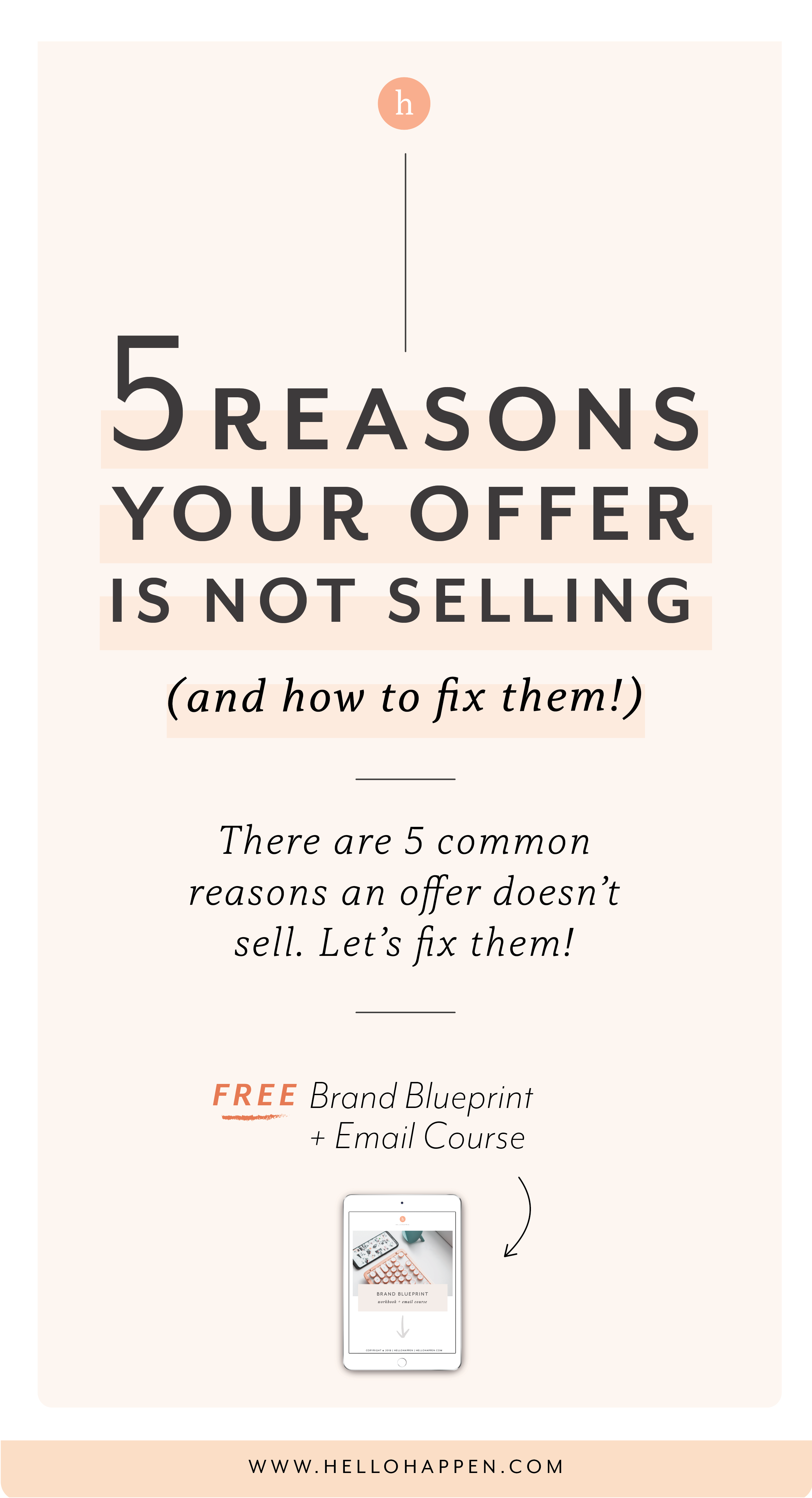 If your offer isn't selling, it's probably for one of these 5 reasons! Give your offer a check-up to figure out what you can do differently to move the needle. // brand strategy / sales strategy / girl boss / #brandstrategy