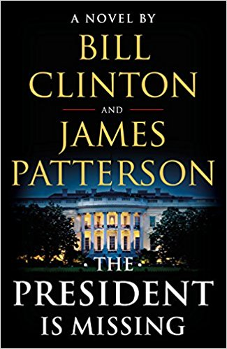 The President is Missing by Bill Clinton and James Patterson. Published by Little, Brown and Company.