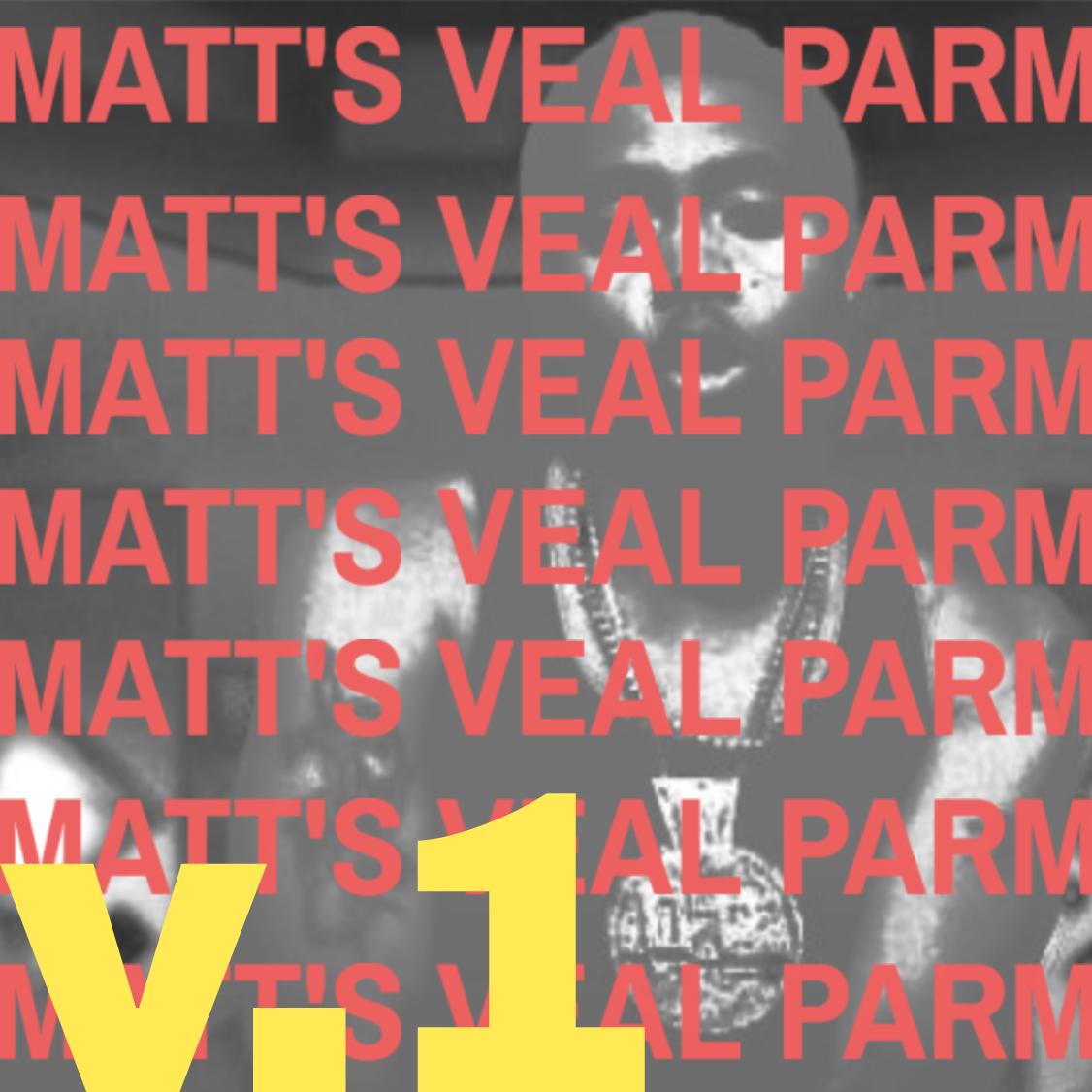 Matt's Veal Parm v.1