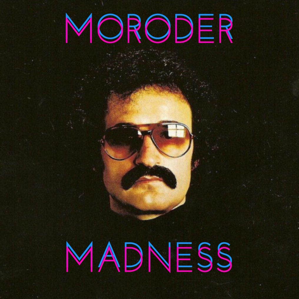 Moroder Madness