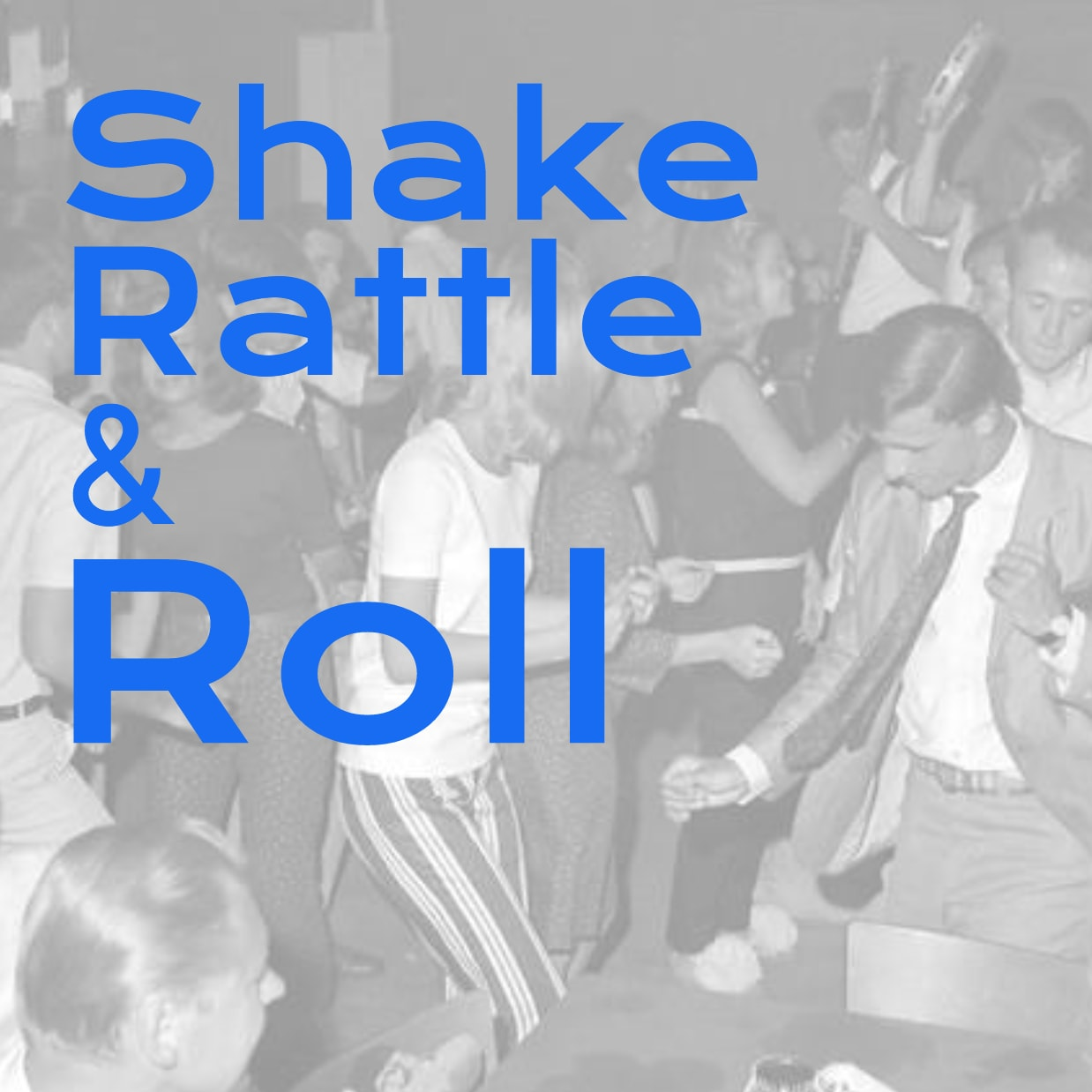Shake Rattle & Roll
