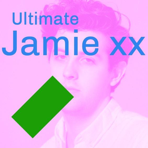 Ultimate Jamie xx