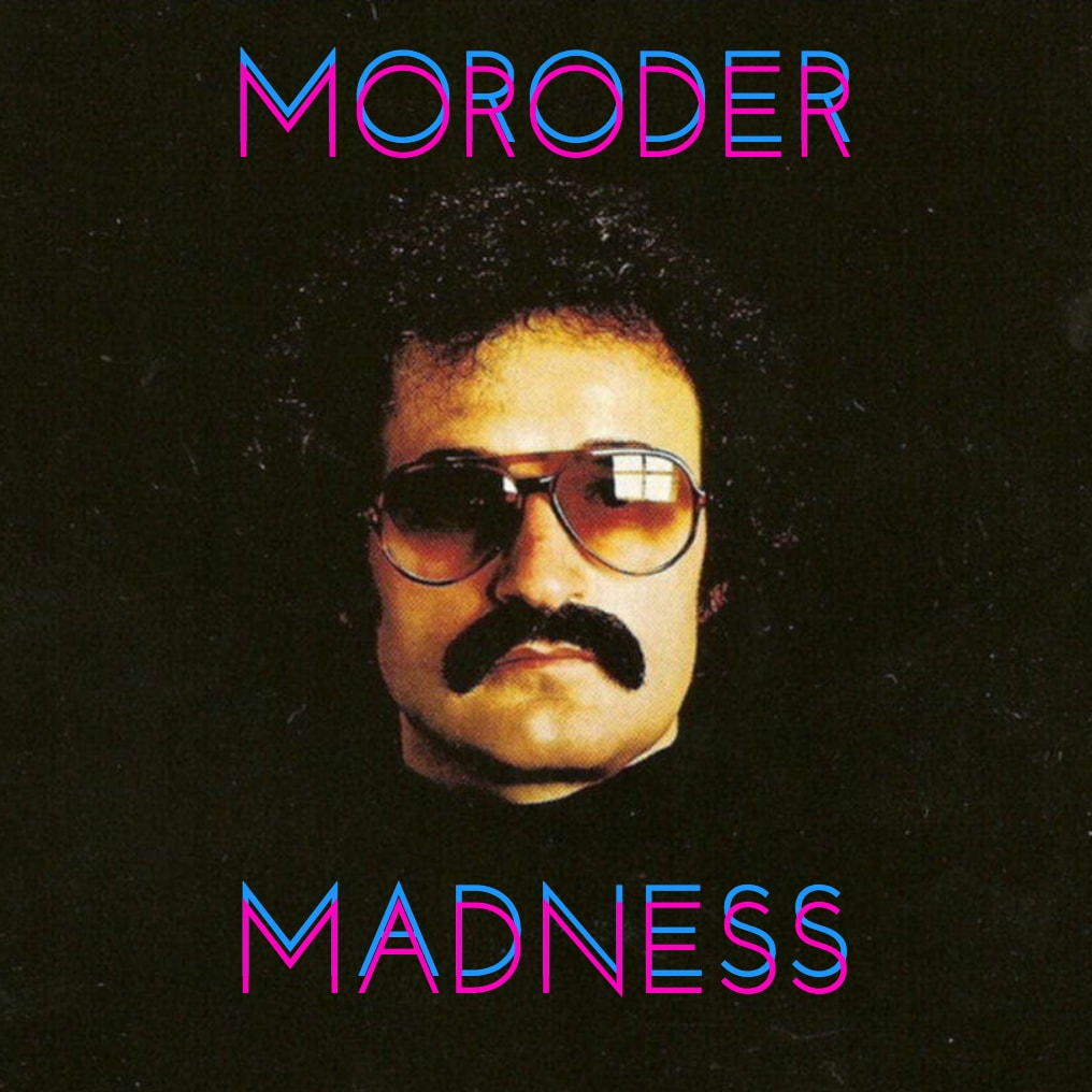 Moroder Madness Playlist Cover.jpg