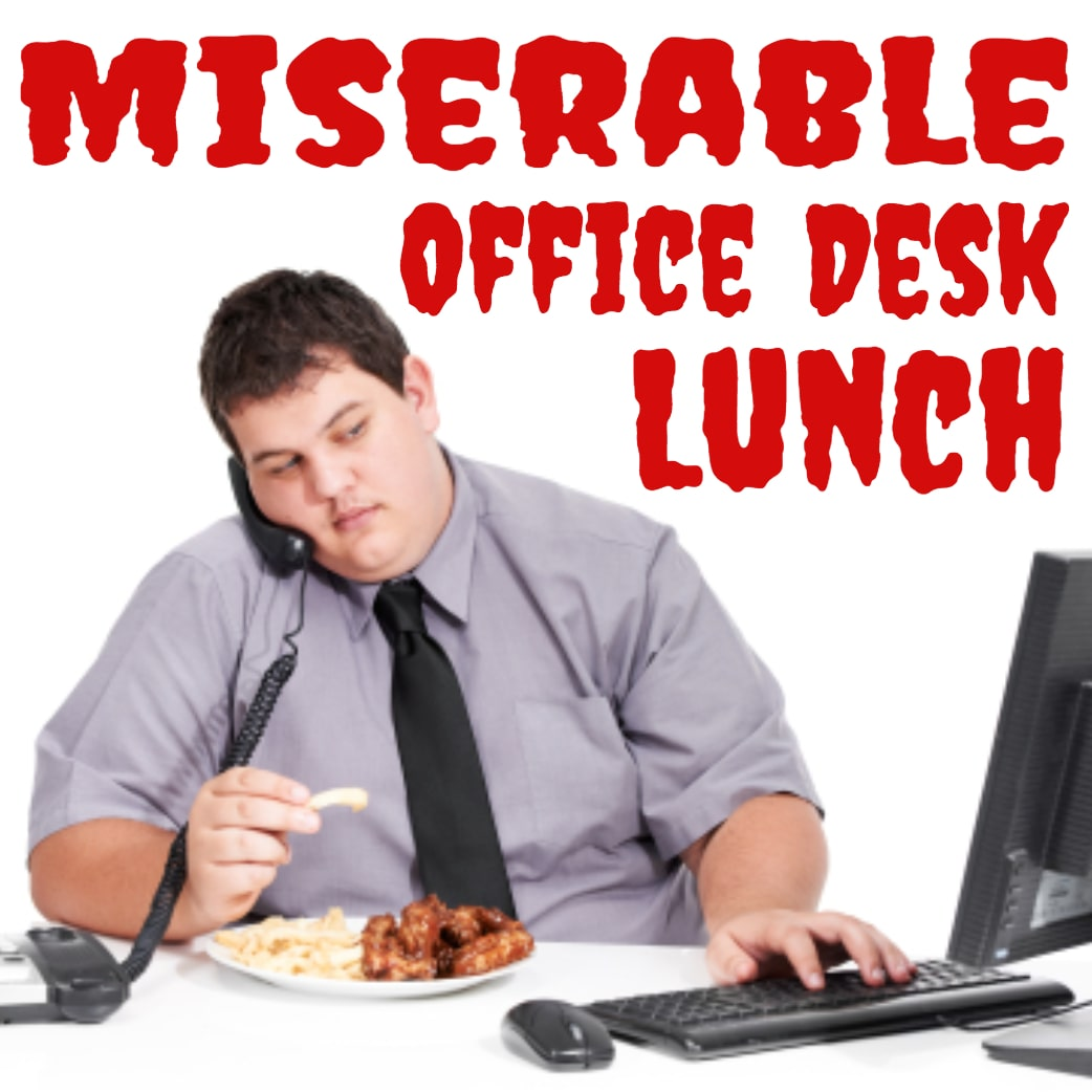 Miserable Office Desk Lunch