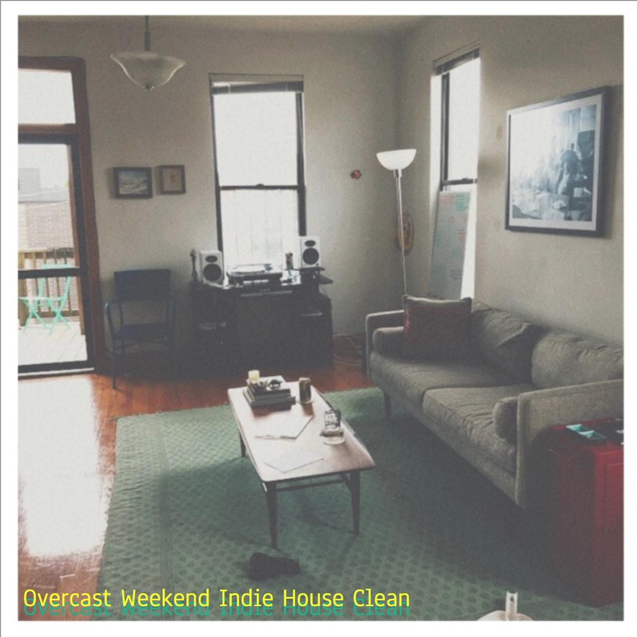 overcast weekend indie house clean