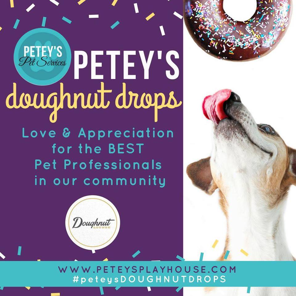 #peteysDOUGHNUTDROPS - Our small way to recognize and show our love & appreciation to the best pet professionals in town. Keep sending in nominations - we have dozens of doughnuts to deliver weekly. We would love to recognize your favorite: Vet Clinic, Groomer or Training Company.Please visit and thank the Doughnut Lounge for helping us thank the Best Pet Care Professionals in our community.#WELOVEPETEYS