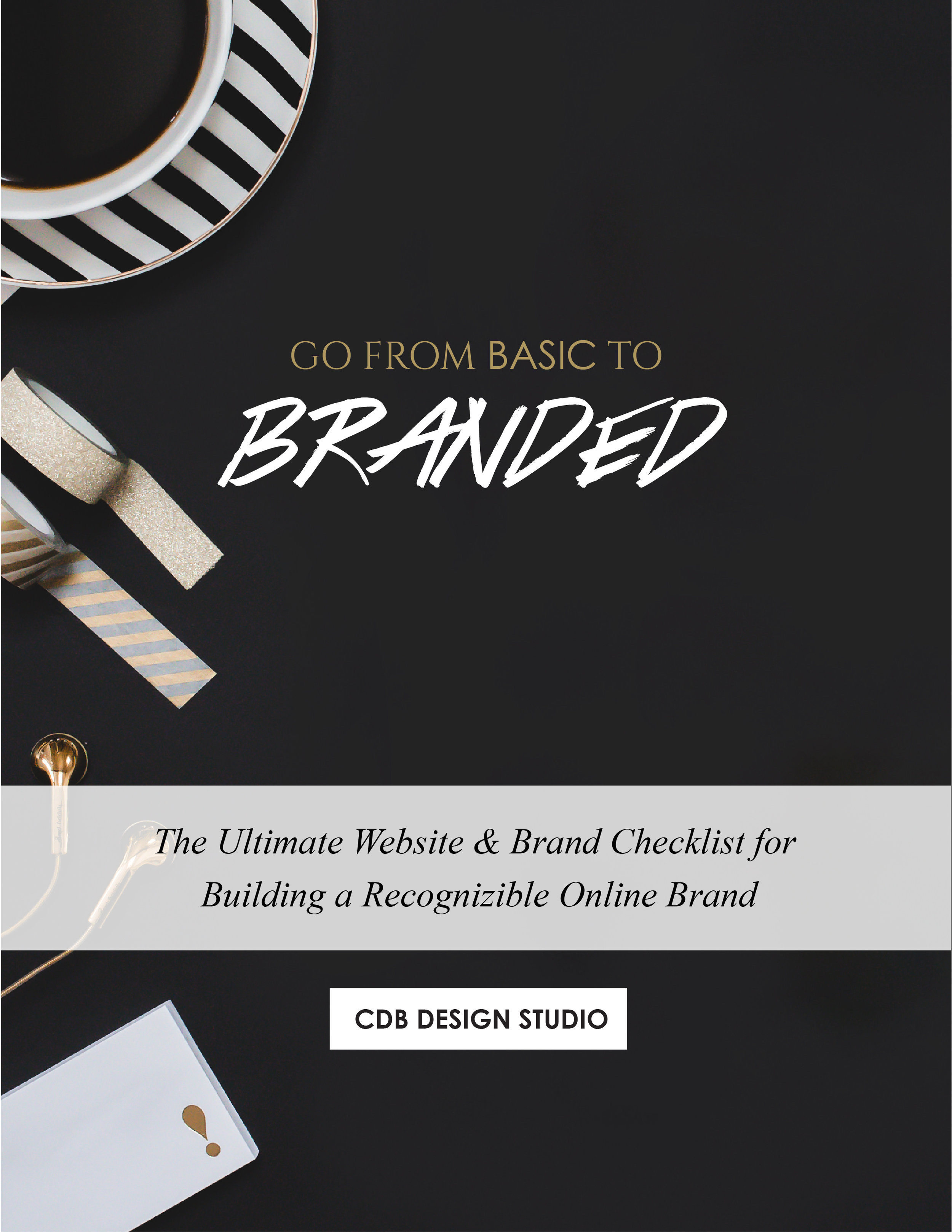 Go From Basic to Branded The Ultimate Website and Brand Checklist for Building a Recognizable Online Brand