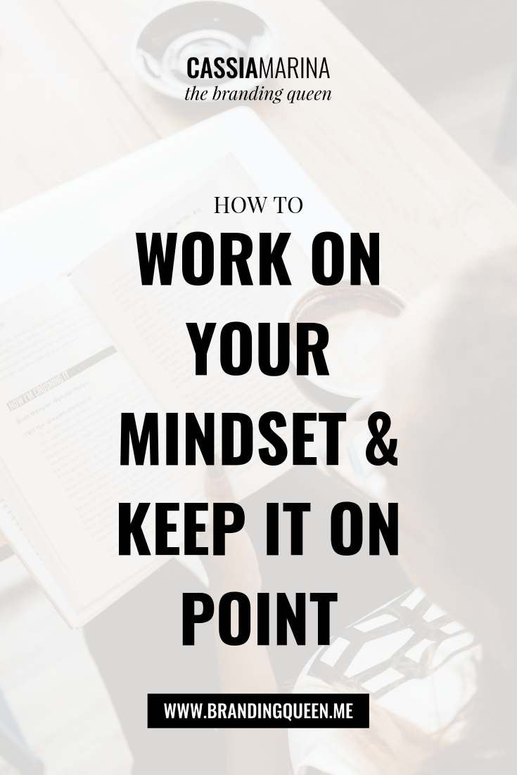 How to work on your mindset and keep it on point mindset tips for entrepreneurs