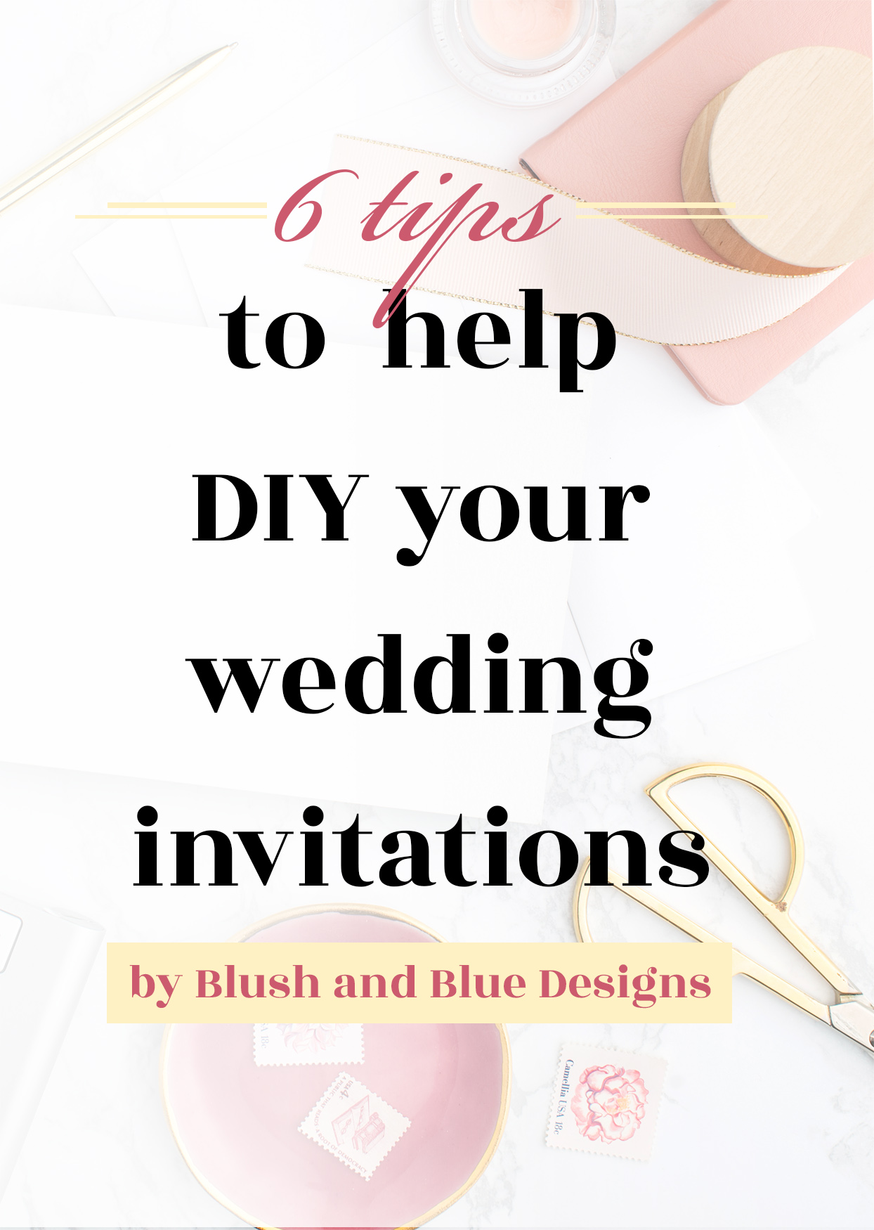 6 tips to help DIY your wedding invitations, blush and blue designs professional studio tips for designing and printing your own wedding invitations.