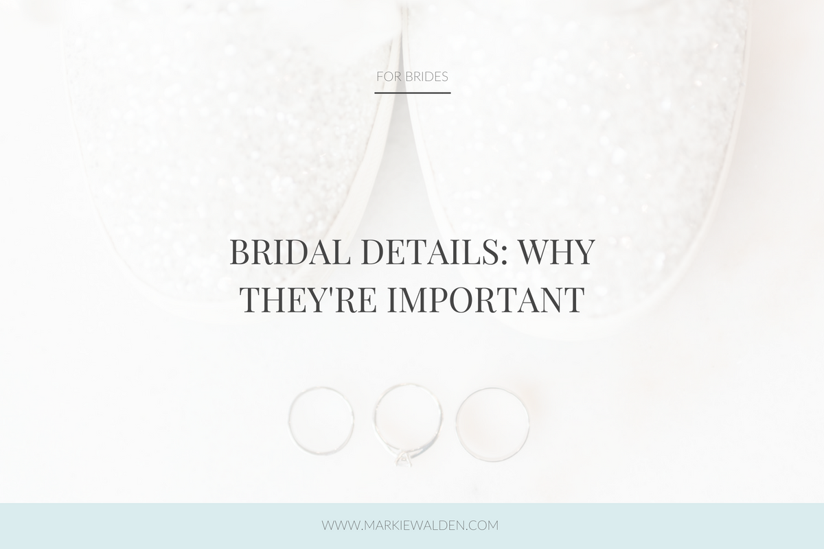 bridal details why they're important.png