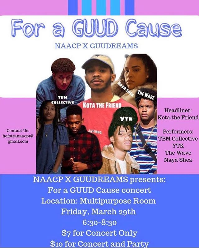 Friday, March 29th, pull up to Hofstra University for an experience full of needed energy, all For a Guud Cause. With performances by @yeahytk , @thewaveraps , @naya.shea , TBM collective ( @glenworldtour , @lamuseraps , @lovebertknox , @jazzcoexist )  HEADLINING BY @kotathefriend  All proceeds will be donated to the @natashasjusticeproject .  Special shout out to @naacp_hofstra