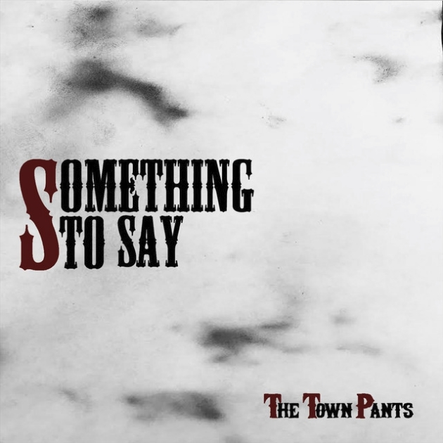 The Town Pants  Something to Say    Engineer, Editor