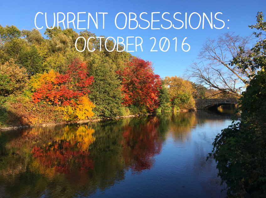 current-obsessions-10-16