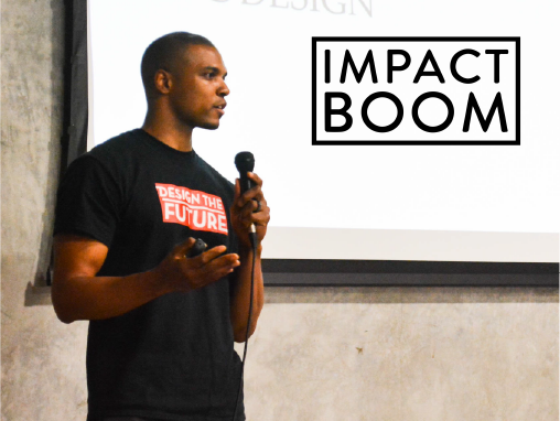 I M P A C T B O O M - Durell Coleman on Measuring Impact & Creating Positive Social Change with Human Centered Design