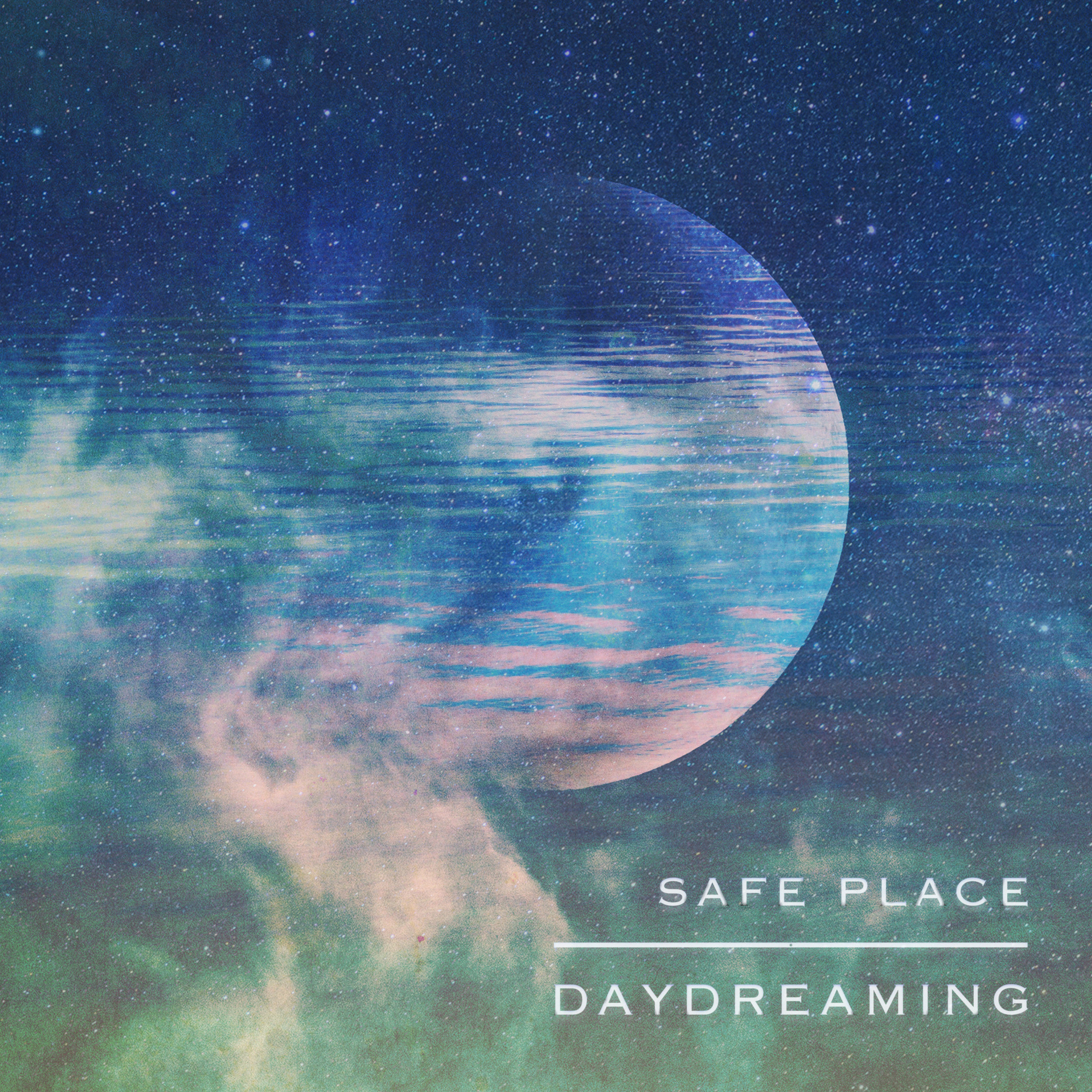 Daydreaming - Safe Place