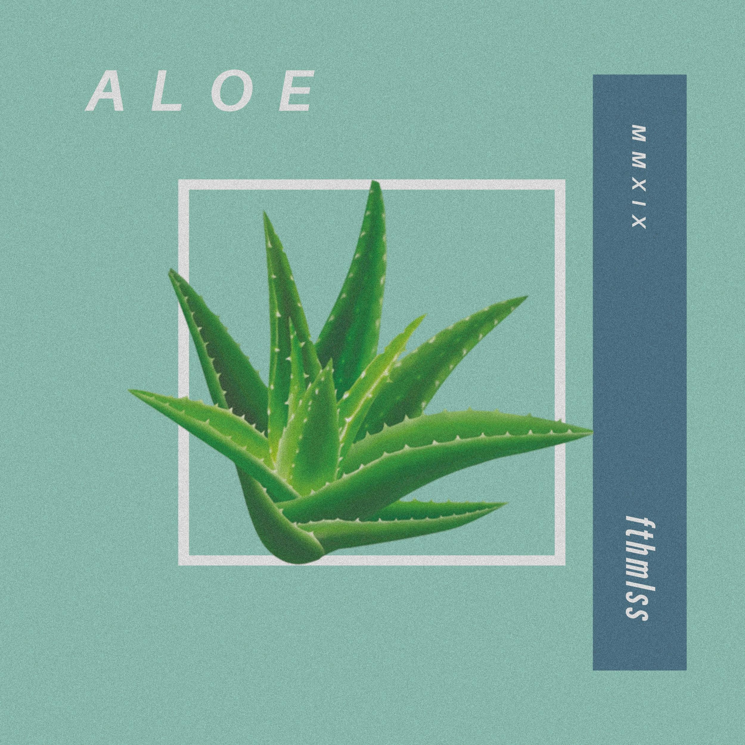 fthmlss - Aloe (digital album - grain).jpg