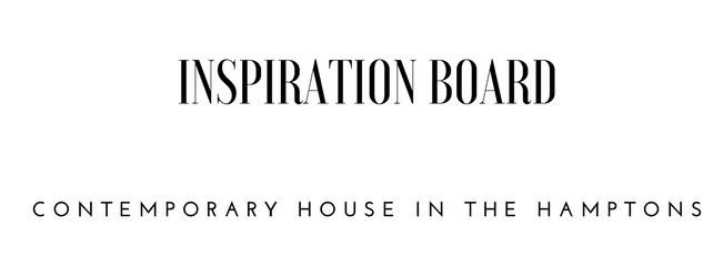 Inspiration Board contemporaryHamptonsI.png