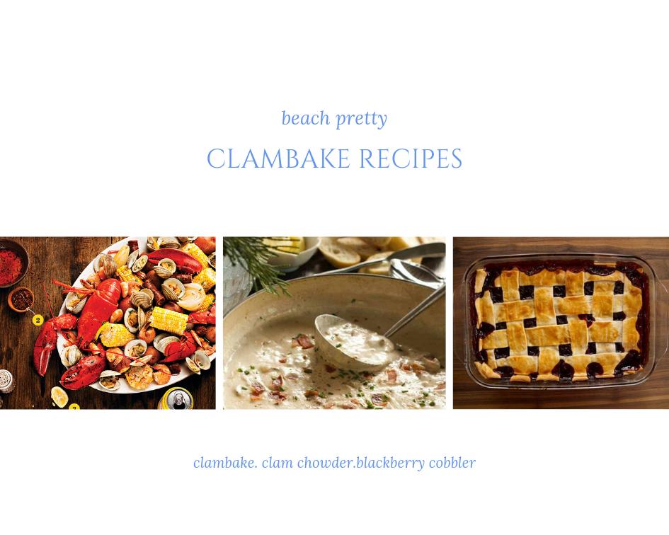 clambake recipe  |  clam chowder |  blackberry cobbler