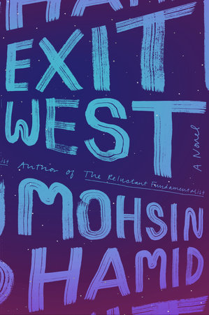 Mohsin Hamid's 'Exit West'