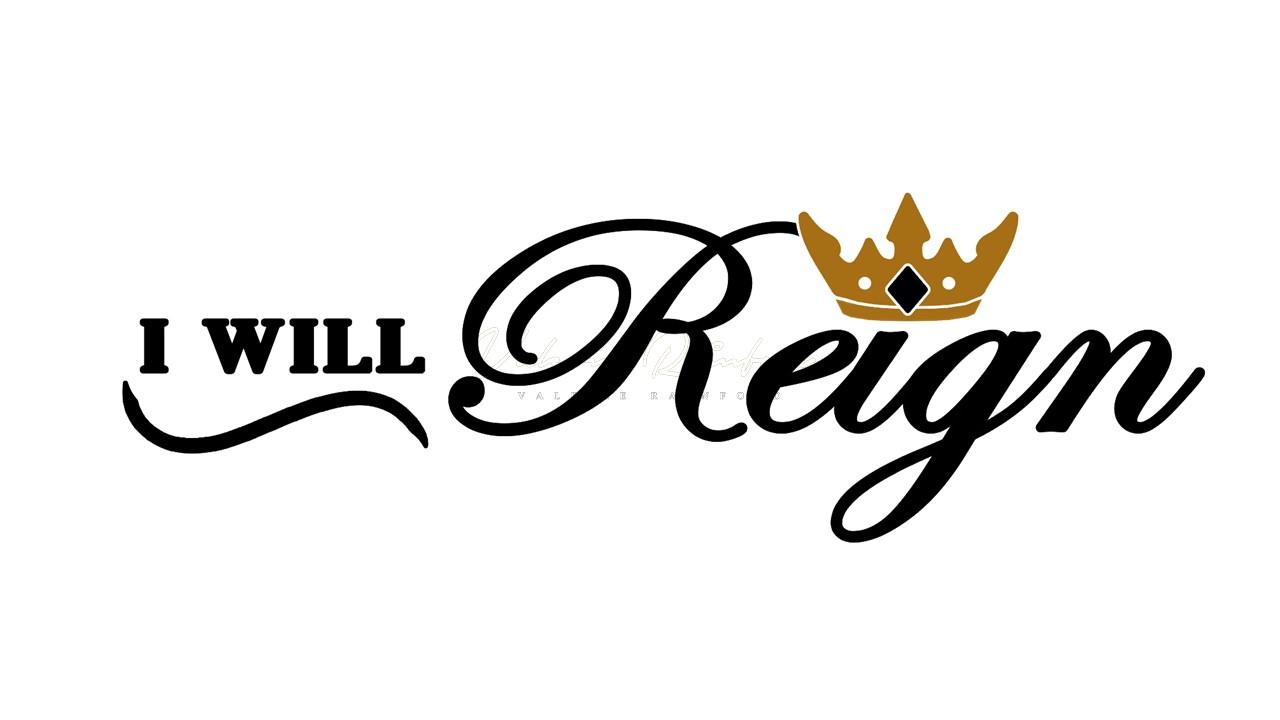 I Will Reign Custom Logo