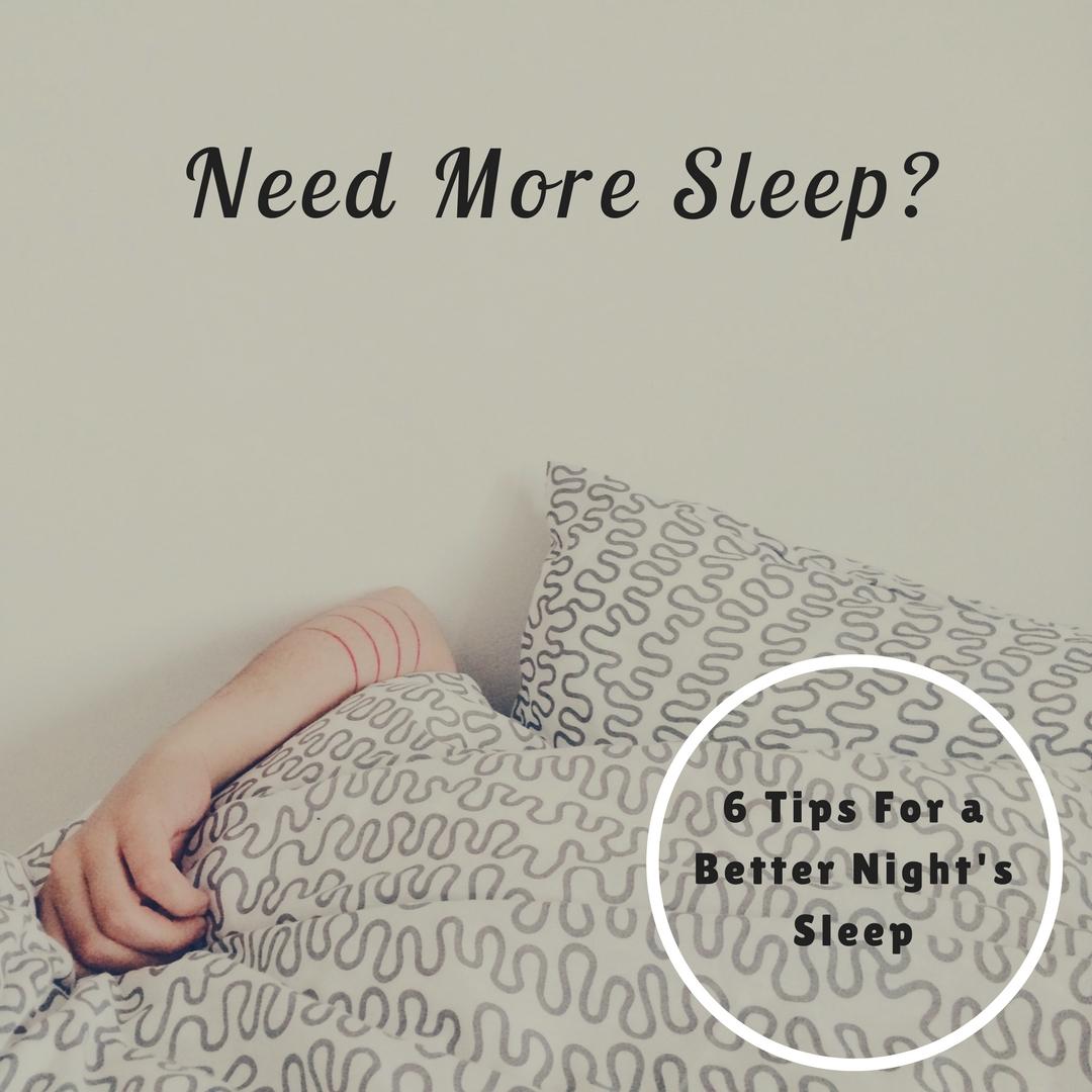 6 Tips For a Better Night's Sleep.jpg
