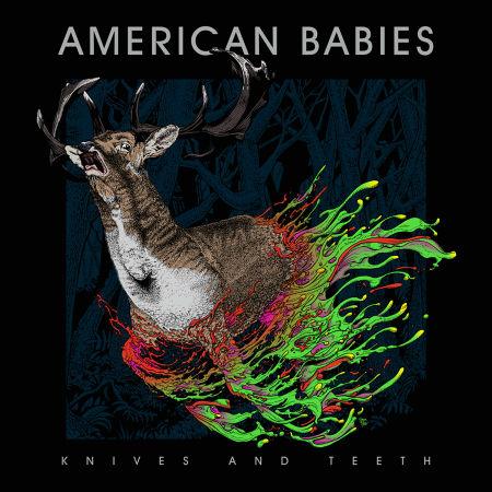 American Babies Knives And Teeth [2013]