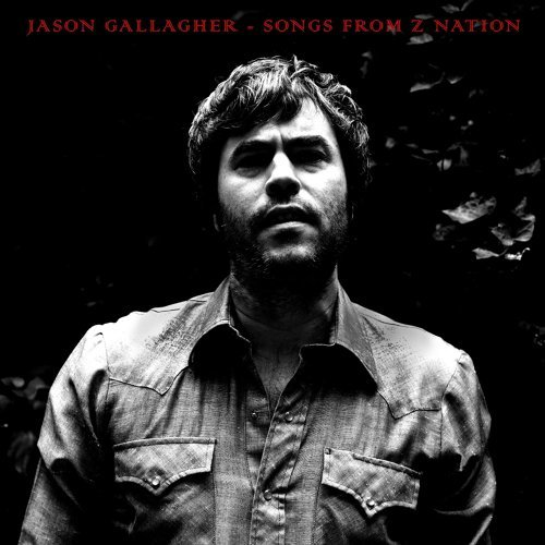 Jason Gallagher Songs From Z Nation {ep} [2018]