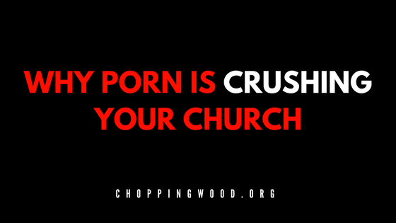 WHY PORN IS CRUSHING YOUR CHURCH-2.png