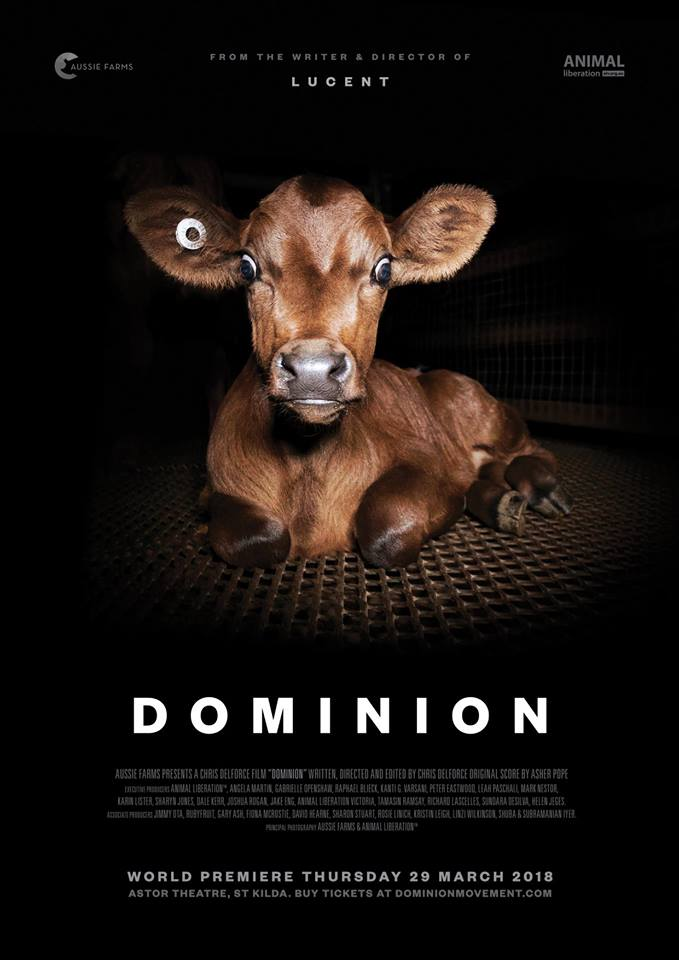 (Dominion)  Dominion uses drones, hidden and handheld cameras to expose the dark underbelly of modern animal agriculture, questioning the morality and validity of humankind's dominion over the animal kingdom. While mainly focusing on animals used for food, it also explores other ways animals are exploited and abused by humans, including clothing, entertainment and research.