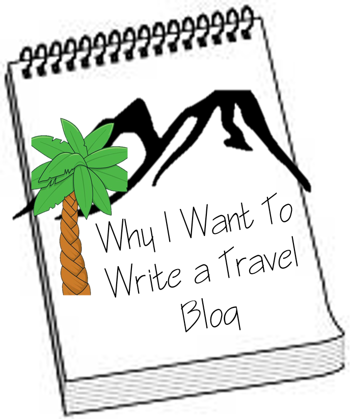 why do i want to write a travel blog