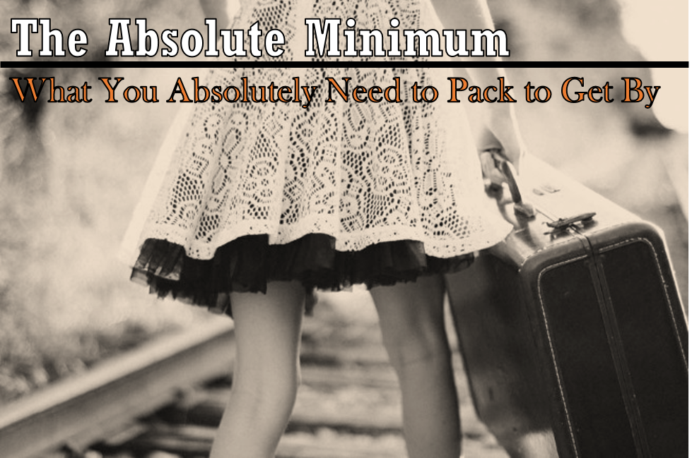 the minimum you need to pack