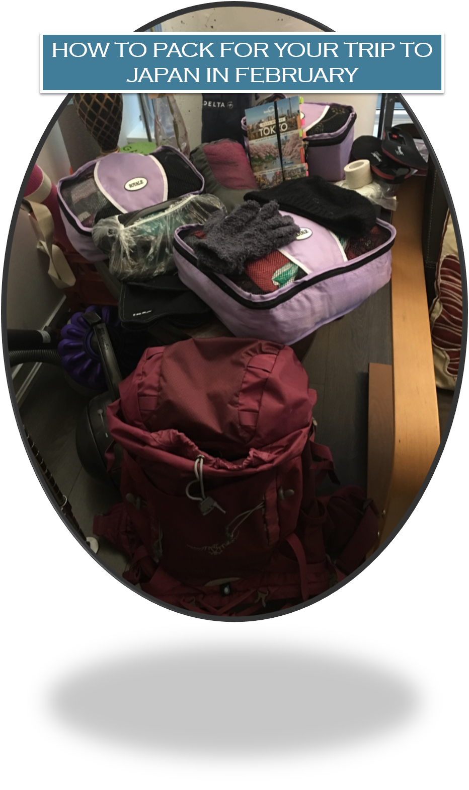 HOW TO PACK FOR YOUR TRIP TO JAPAN IN FEBRUARY
