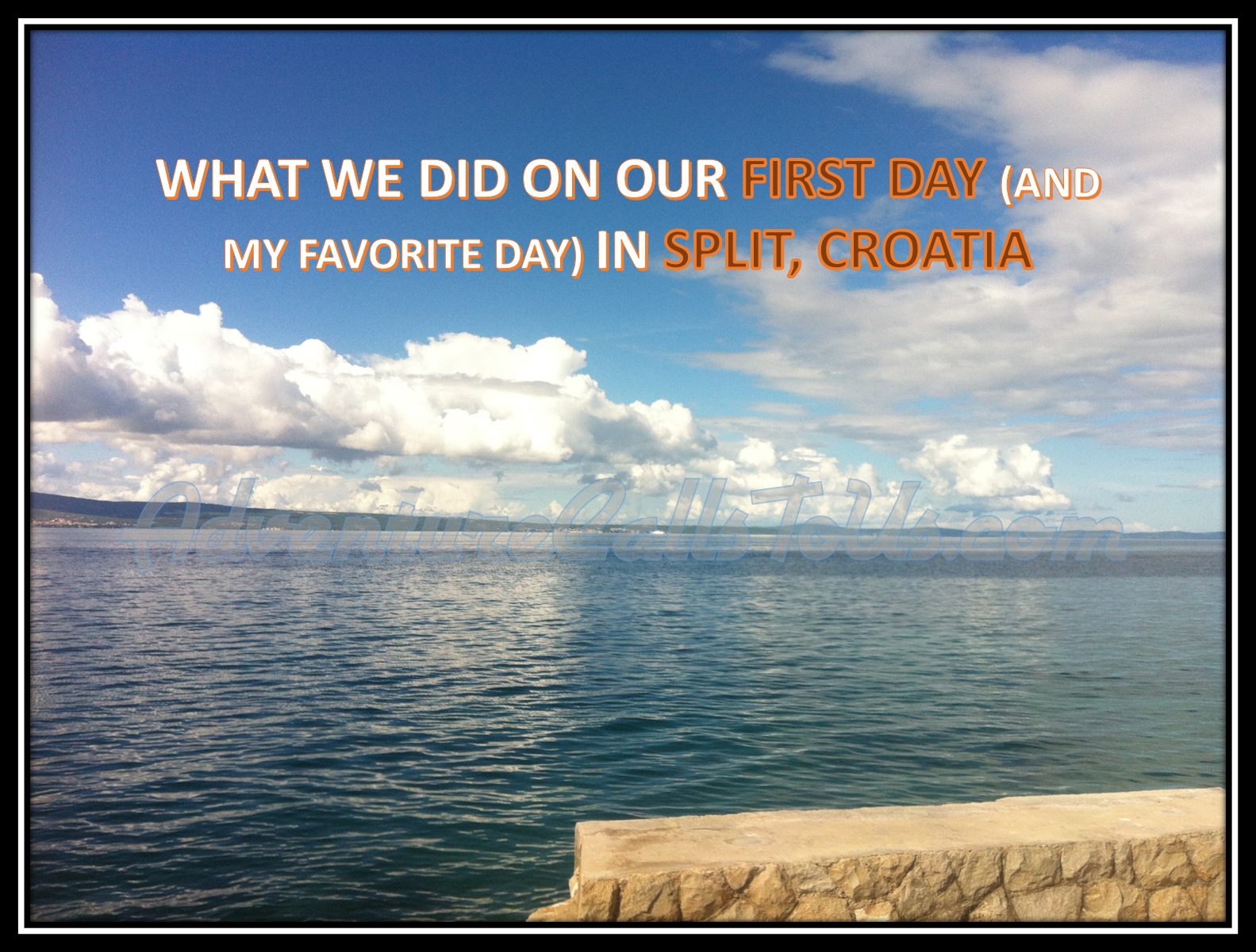 WHAT WE DID ON OUR FIRST DAY in SPLIT, CROATIA