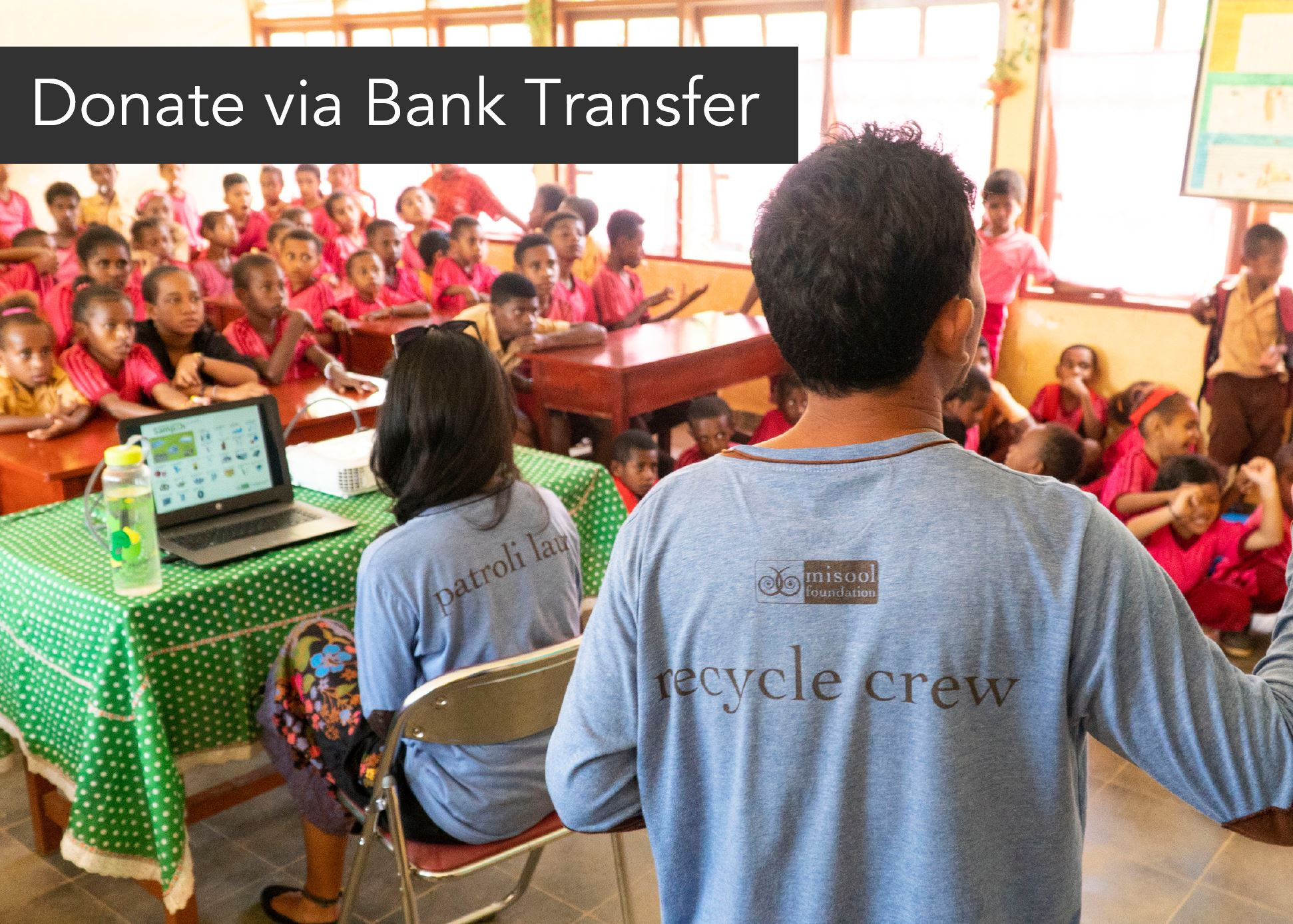Transfer directly to our Indonesian account - For large donations, or for anyone wishing to make a wire transfer to our Indonesian account, it's really easy.Use the form below to send our fundraising team a message and they'll send you over all the details and keep you updated on the progress of your donation.