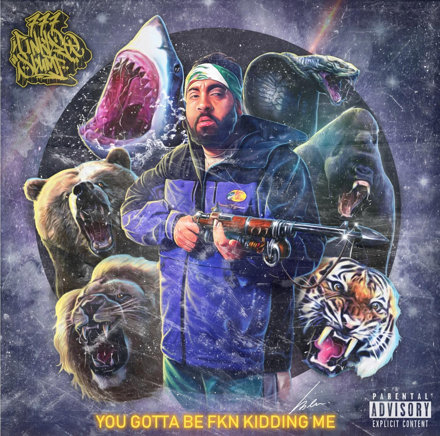 YOU GOTTA BE FKN KIDDING ME - AVAILABLE NOW ON ALL STREAMING PLATFORMSBROUGHT TO YOU BY SLUMPGANG777
