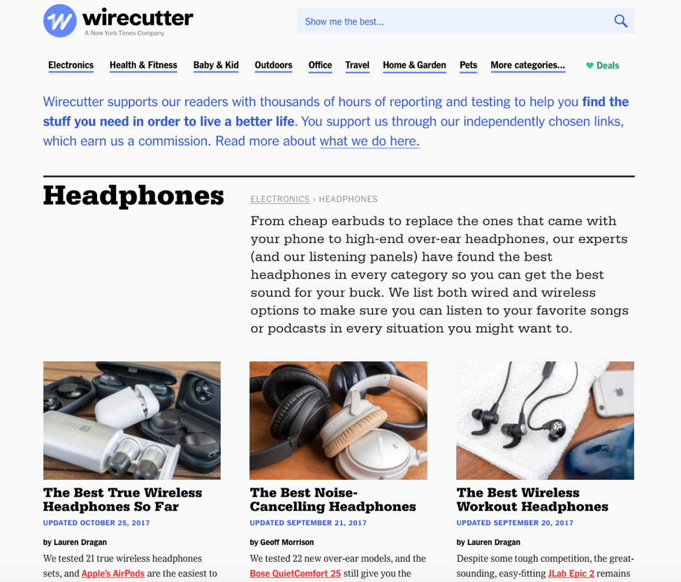 Popular websites like  Wirecutter  and  Sweethome  publish expert reviews of consumer products like headphones. The rise of these review sites illustrate the immense amount of product research and comparisons that consumers now conduct before purchasing.