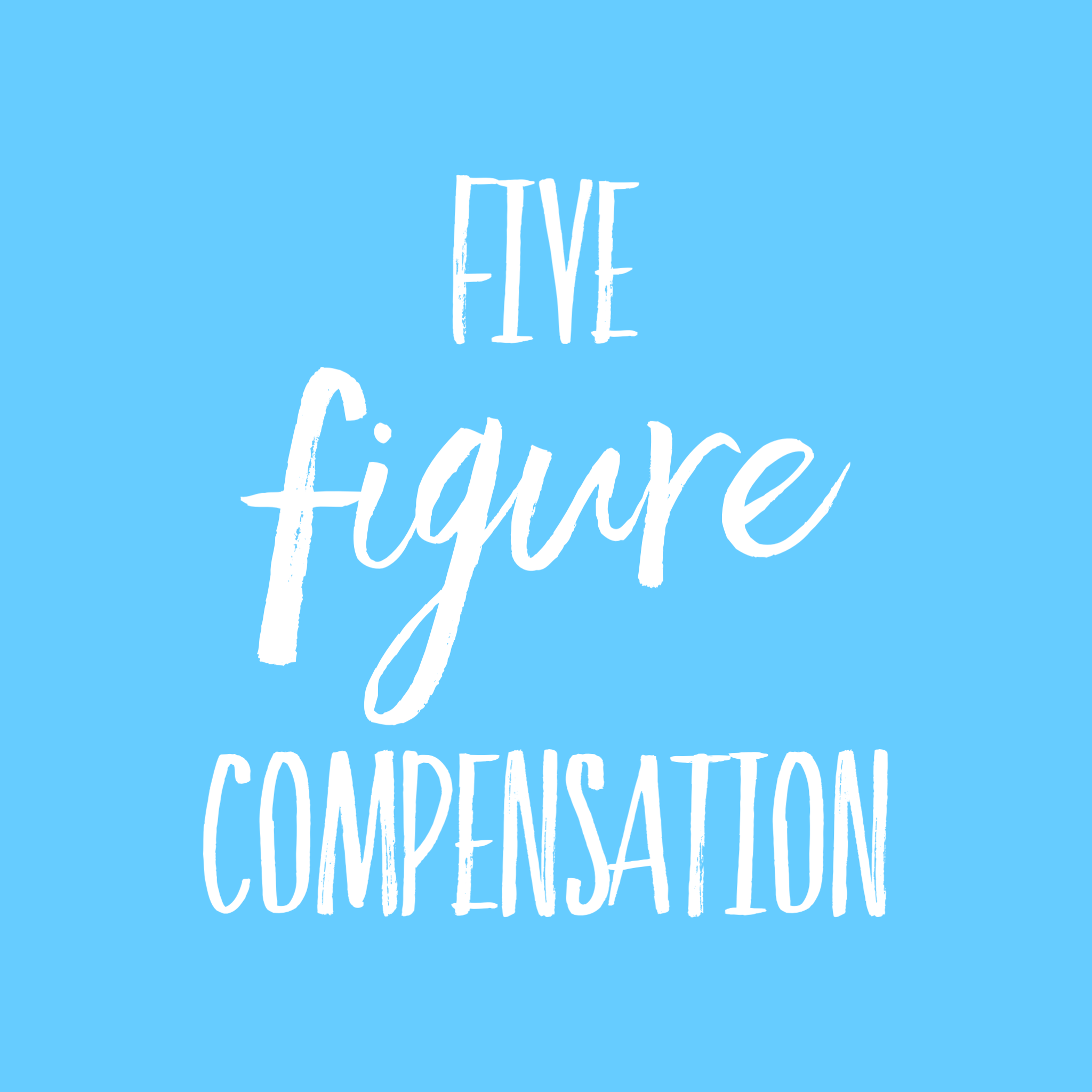 Five Figure Compensation
