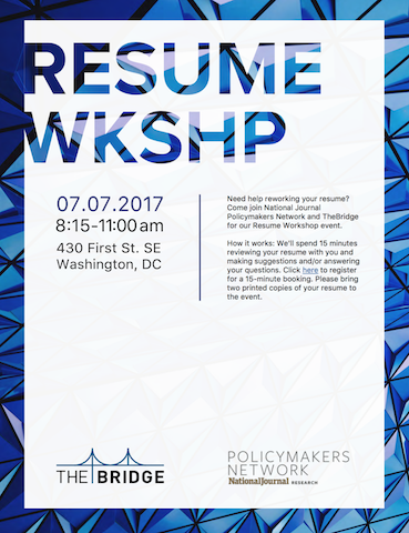 - TheBridge partnered with the National Journal Policymakers Network to offer an in-person resume workshop on July 7, 2017. Experts were on hand to review resumes and discuss career pivots with job seekers.