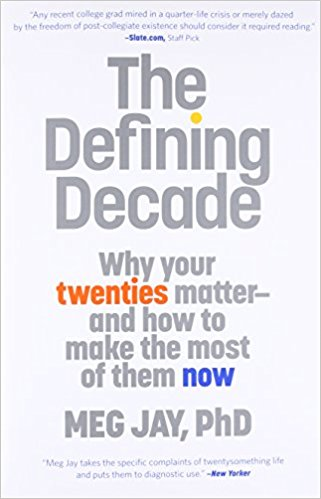 the-defining-decade-why-your-twenties-matter-meg-jay-book-cover.jpg