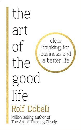 the-art-of-the-good-life-rolf-dobelli-book-cover.jpg