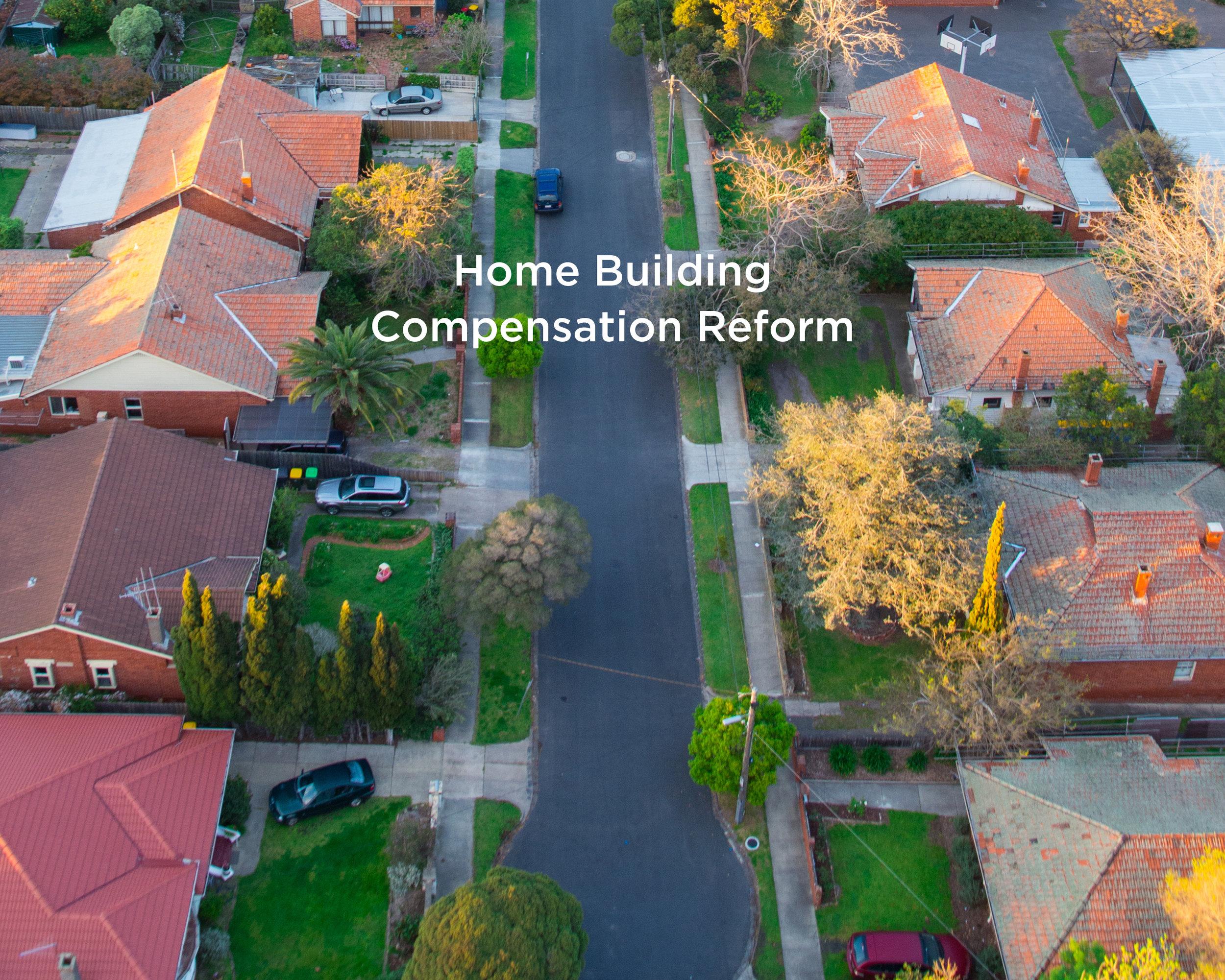 Client Work - Home Building Compensation Reform