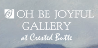 Oh Be Joyful Gallery  409 Third Street Crested Butte, CO 81224  970-349-5936