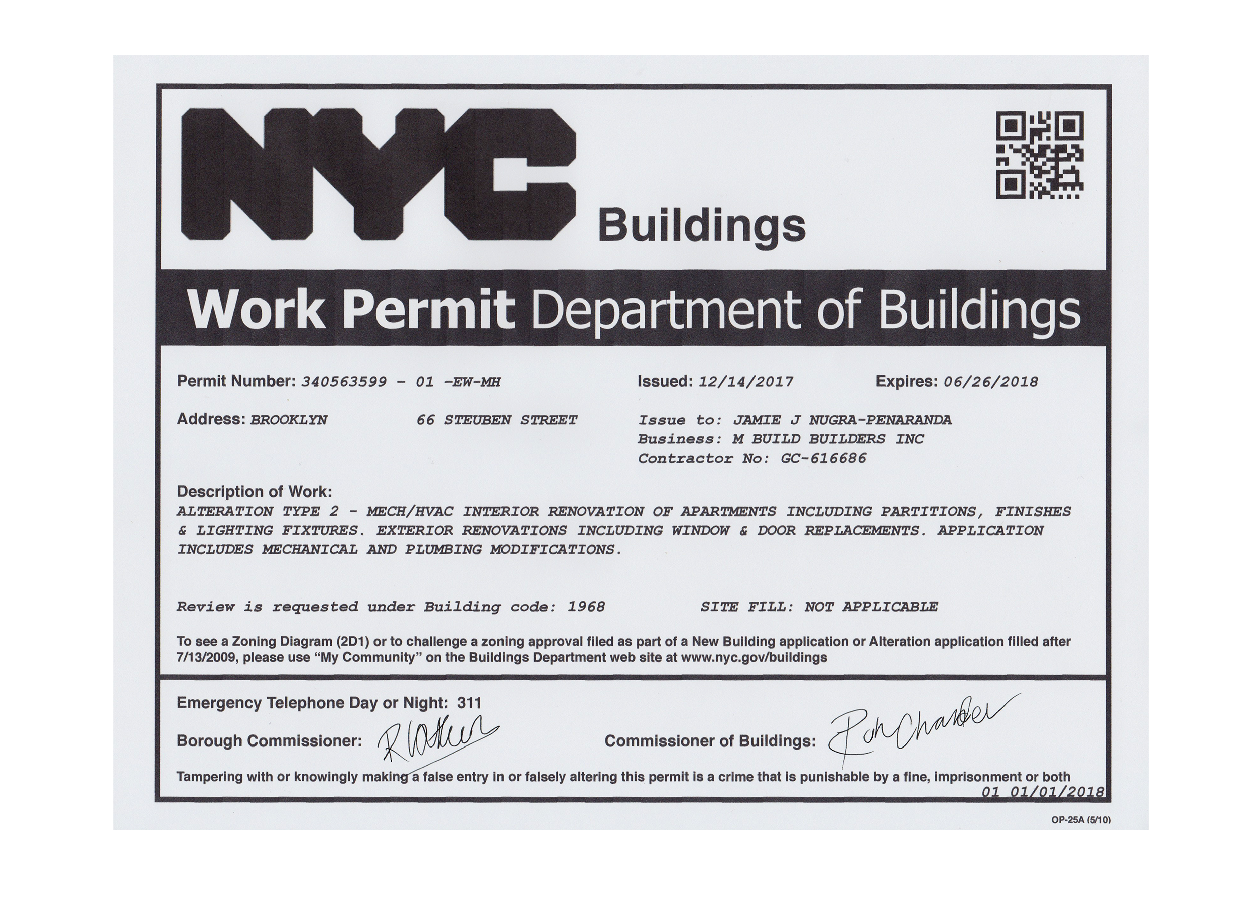 (5) Construction Work Permit  The Department of Buildings reviews construction plans to ensure that they comply with the Building Code and meet safety standards. Plans need to be approved by a licensed Engineer or Architect. This permit was issued in December 2017 and allows interior renovation of 66 Steuben Street.