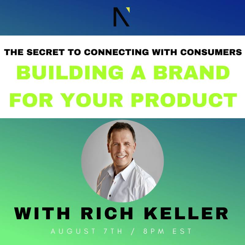The Secret to Connecting with Consumers: Building a Brand for Your Product  with Rich Keller