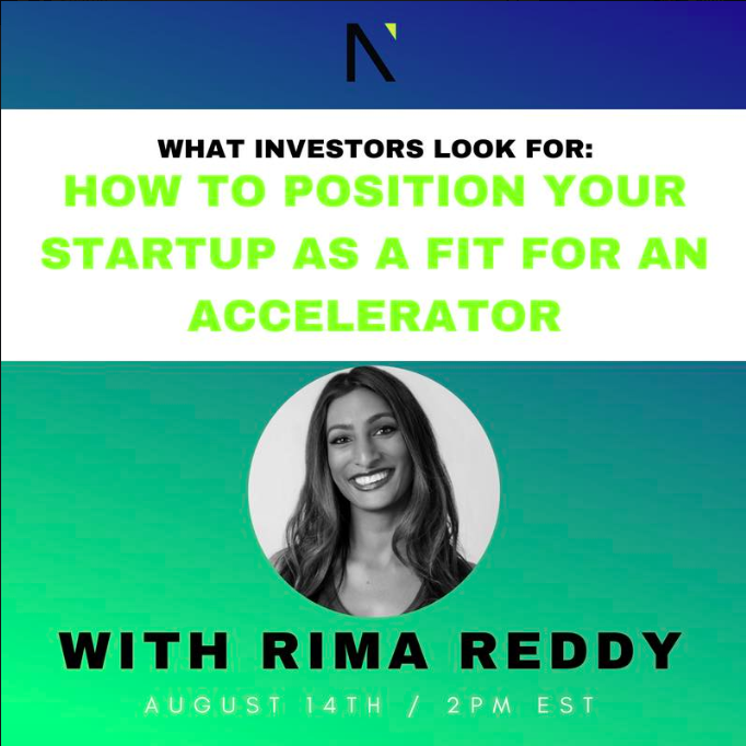 What Investors Look For: How to Position Your Startup as a Fit for An Accelerator  with Rima Reddy